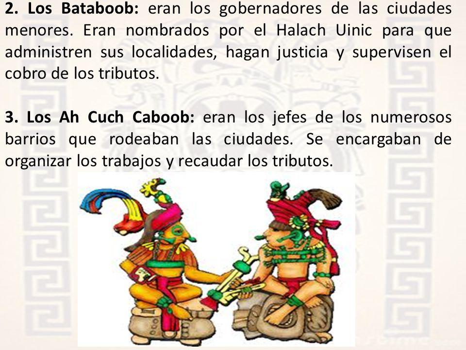 2. Los Bataboob: eran los gobernadores de las ciudades menores