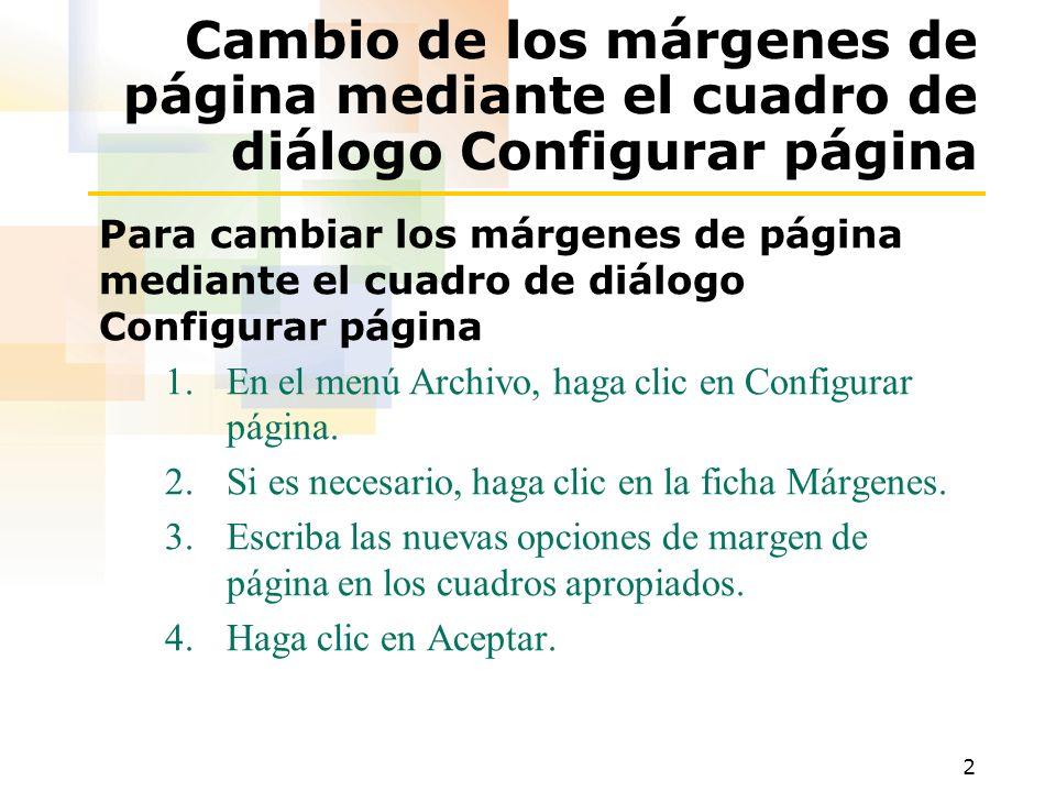 ‹encabezado› ‹fecha/hora› Cambio de los márgenes de página mediante el cuadro de diálogo Configurar página.