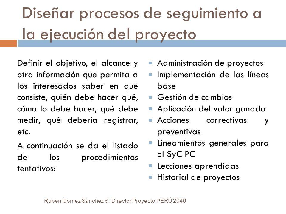 Diseñar procesos de seguimiento a la ejecución del proyecto