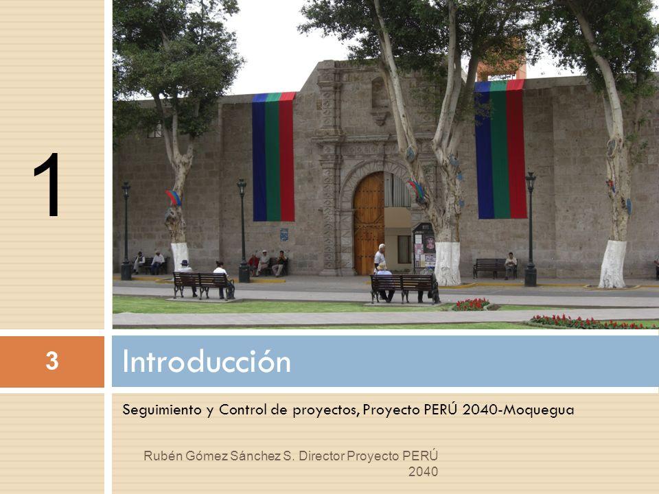 1 Introducción. Seguimiento y Control de proyectos, Proyecto PERÚ 2040-Moquegua.