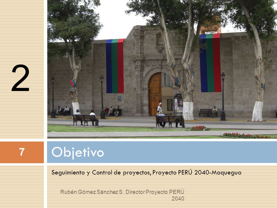 2 Objetivo. Seguimiento y Control de proyectos, Proyecto PERÚ 2040-Moquegua.