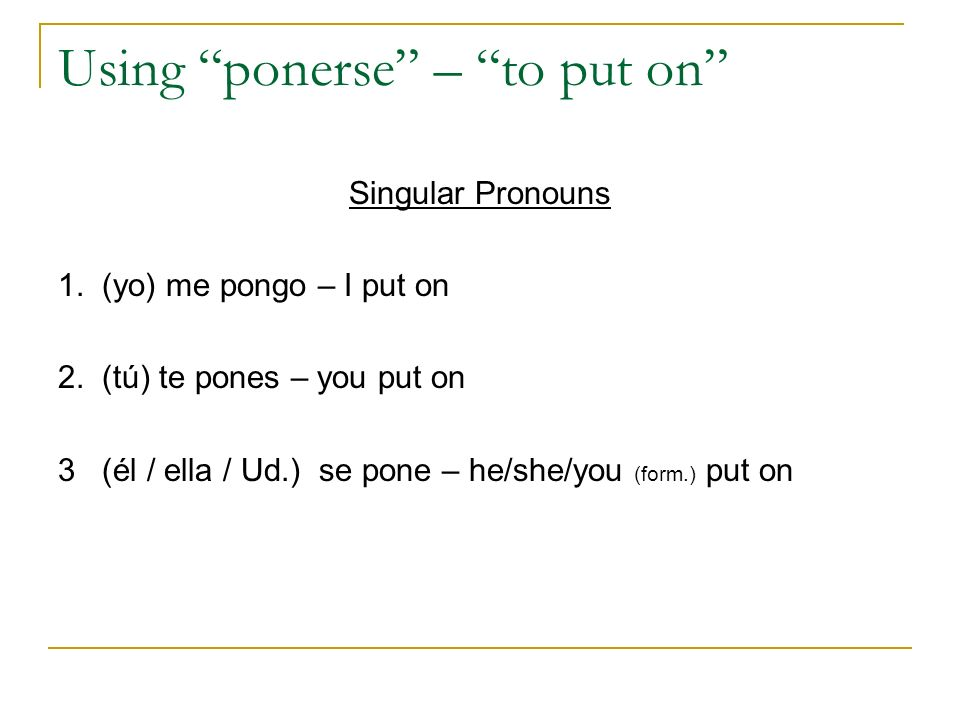 Using ponerse – to put on