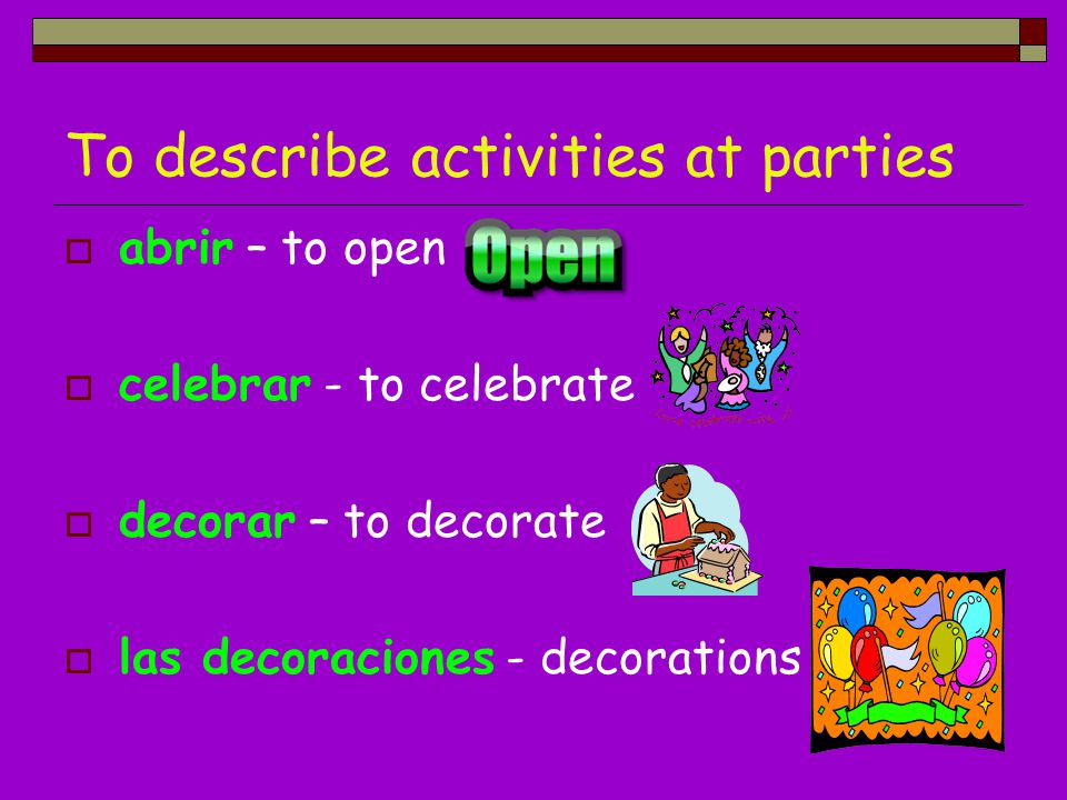 To describe activities at parties