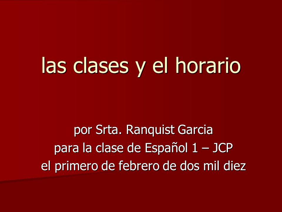 las clases y el horario por Srta. Ranquist Garcia