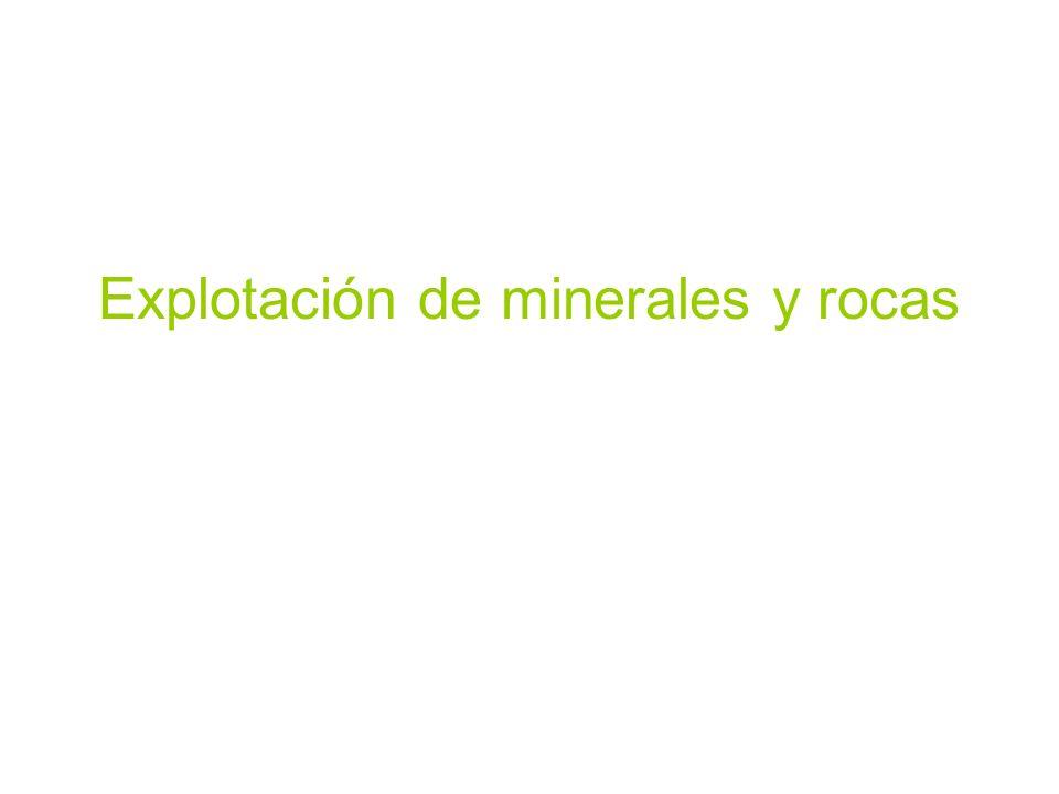 Explotación de minerales y rocas