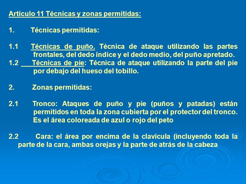 Artículo 11 Técnicas y zonas permitidas: