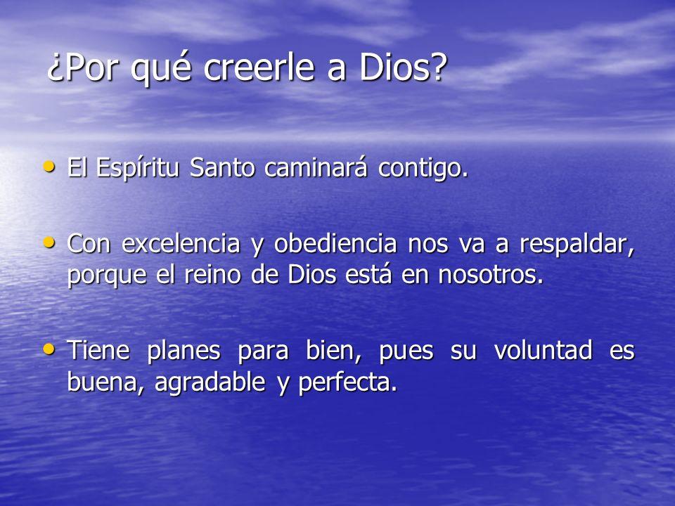 ¿Por qué creerle a Dios El Espíritu Santo caminará contigo.