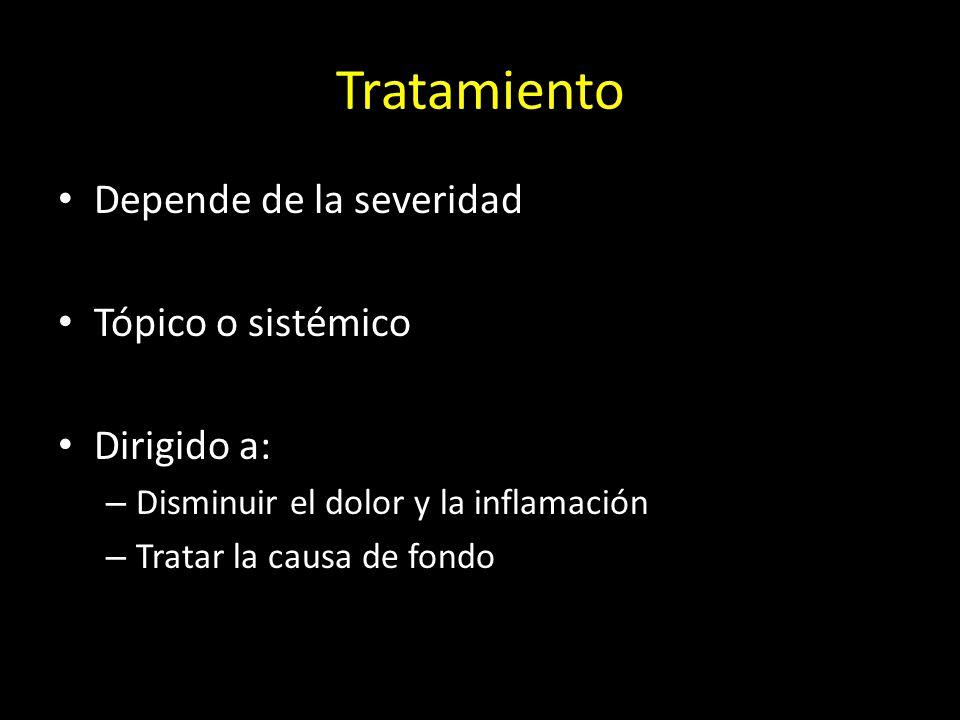 Tratamiento Depende de la severidad Tópico o sistémico Dirigido a: