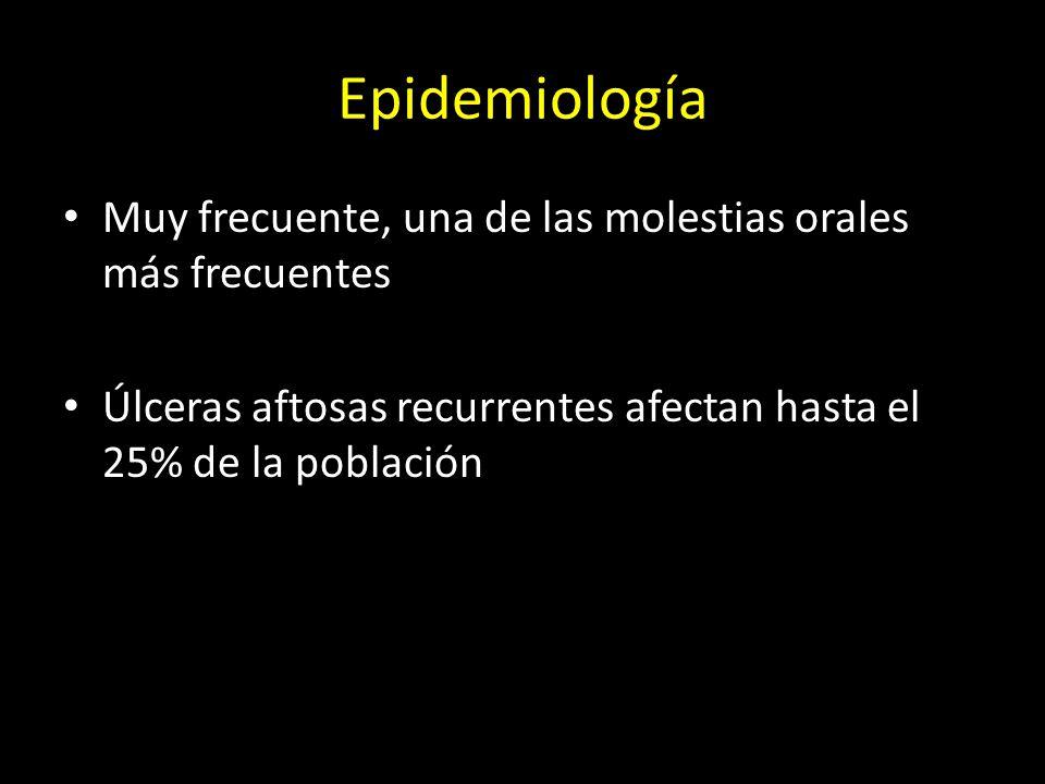 Epidemiología Muy frecuente, una de las molestias orales más frecuentes.