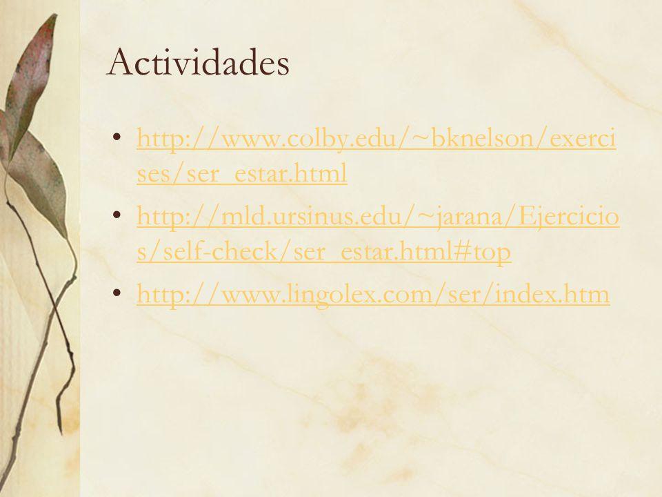 Actividades http://www.colby.edu/~bknelson/exercises/ser_estar.html