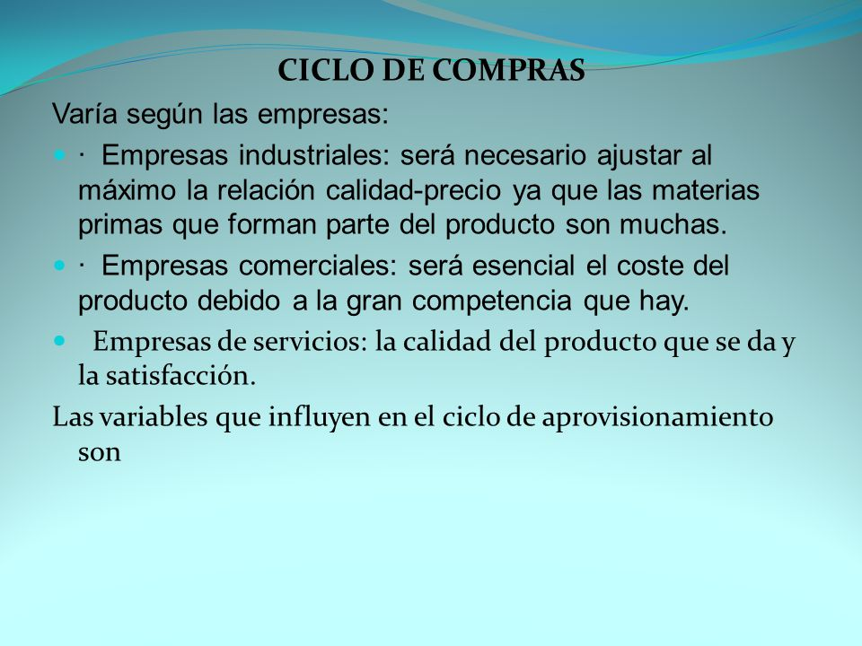 CICLO DE COMPRAS Varía según las empresas: