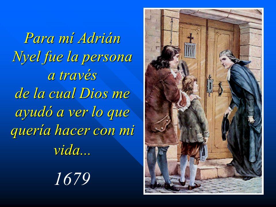 Para mí Adrián Nyel fue la persona a través de la cual Dios me ayudó a ver lo que quería hacer con mi vida...