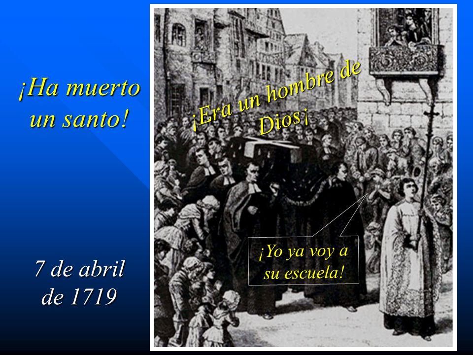 7 de abril de 1719 ¡Ha muerto un santo! ¡Era un hombre de Dios¡