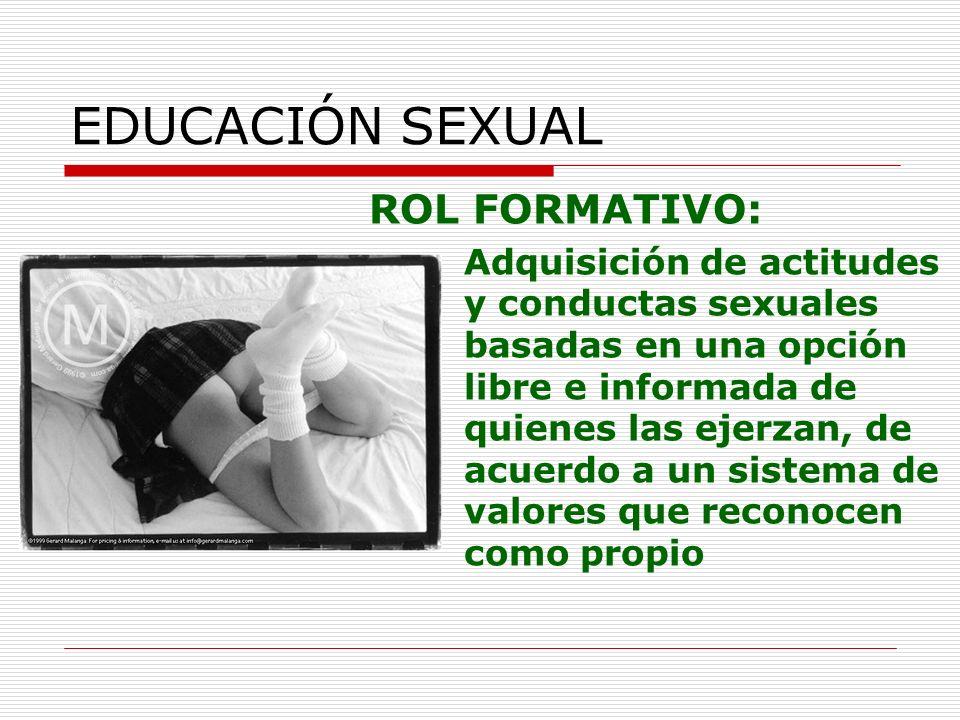 EDUCACIÓN SEXUAL ROL FORMATIVO: