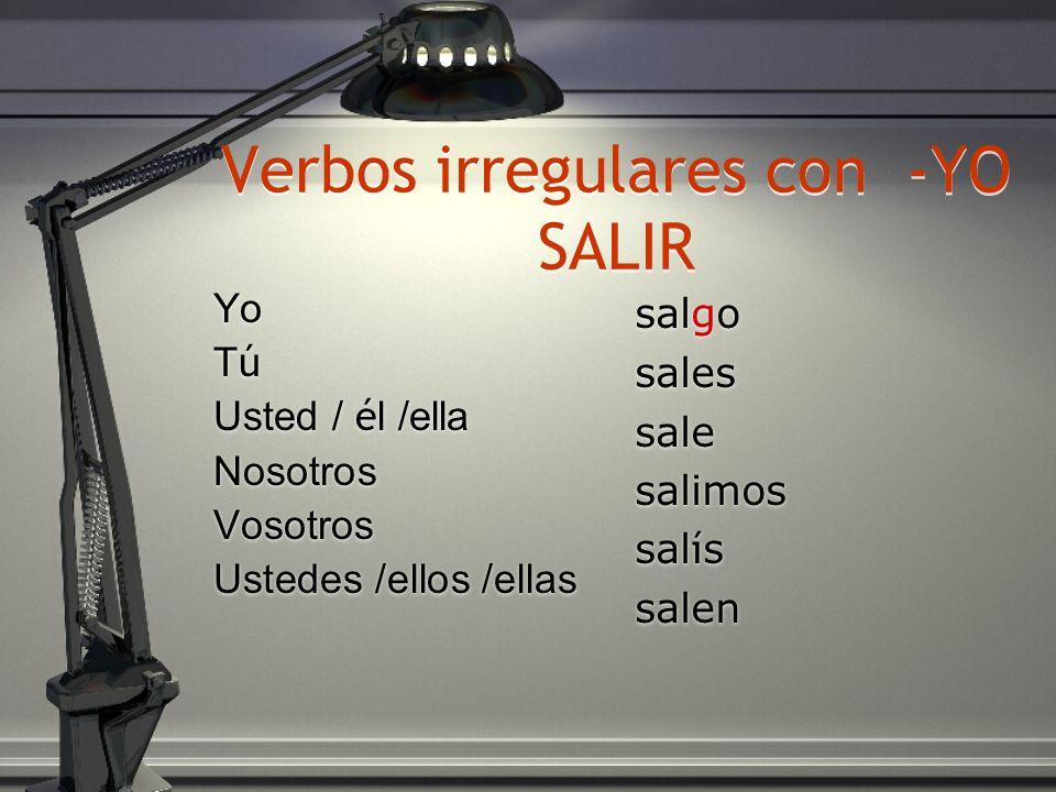 Verbos irregulares con -YO SALIR