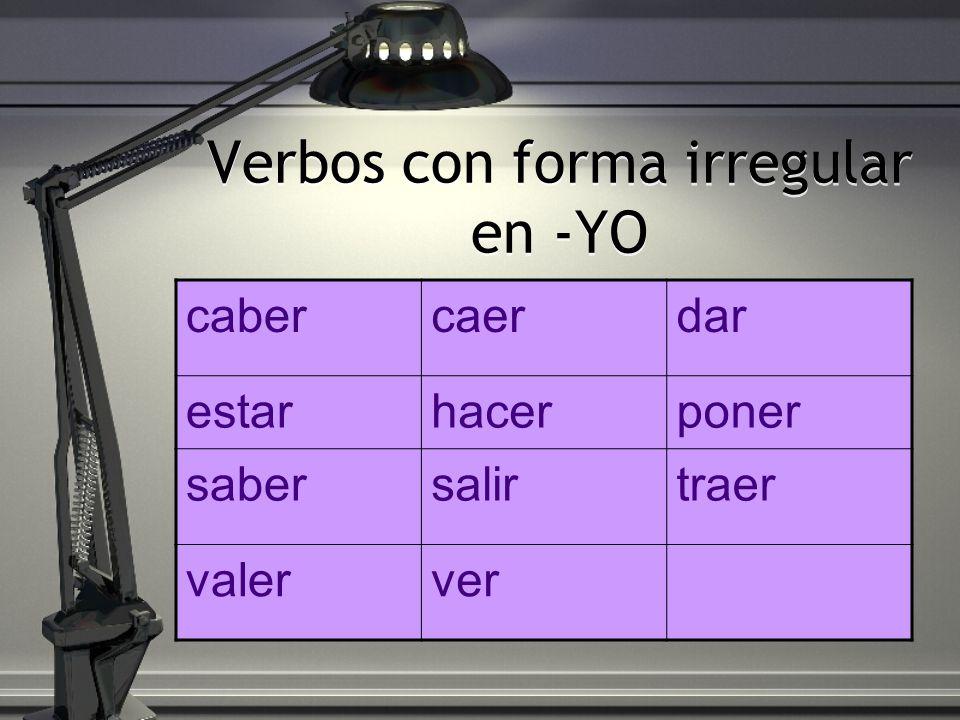 Verbos con forma irregular en -YO