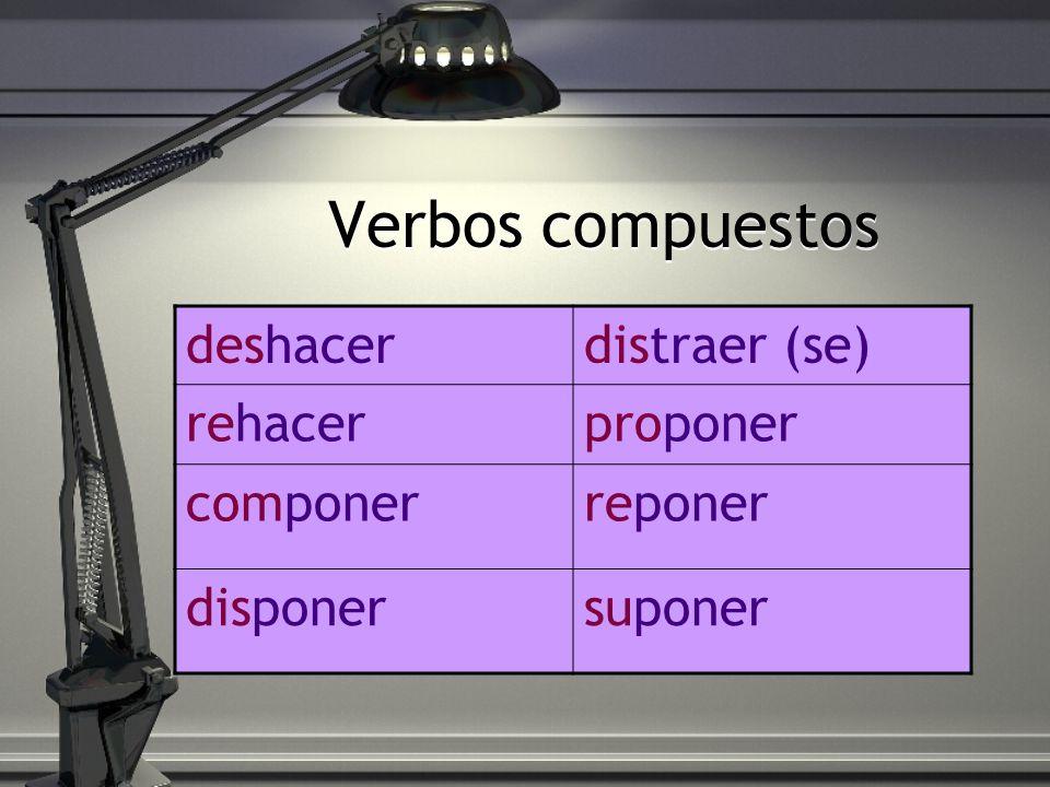 Verbos compuestos deshacer distraer (se) rehacer proponer componer
