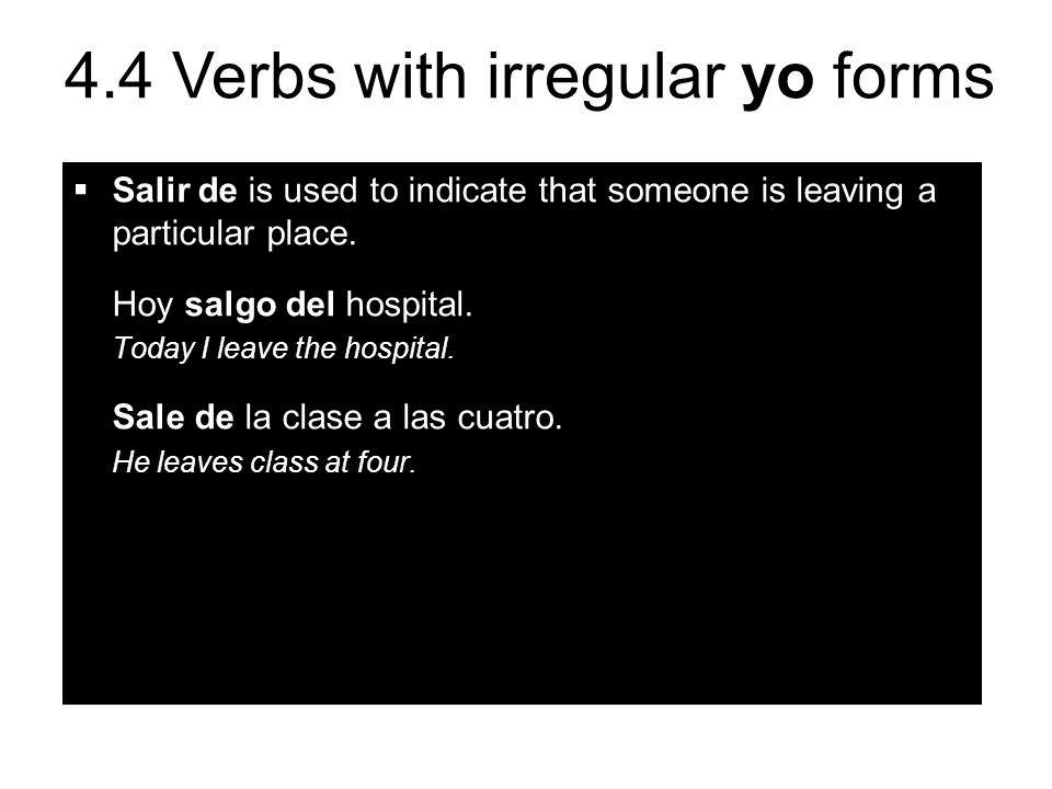 Salir de is used to indicate that someone is leaving a particular place.