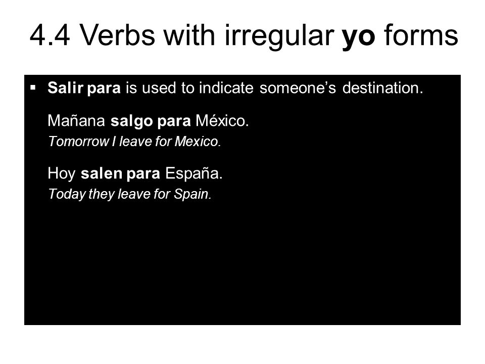 Salir para is used to indicate someone's destination.