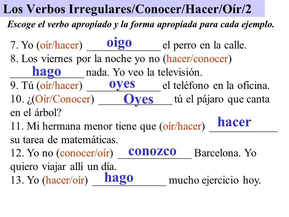 Los Verbos Irregulares/Conocer/Hacer/Oír/2
