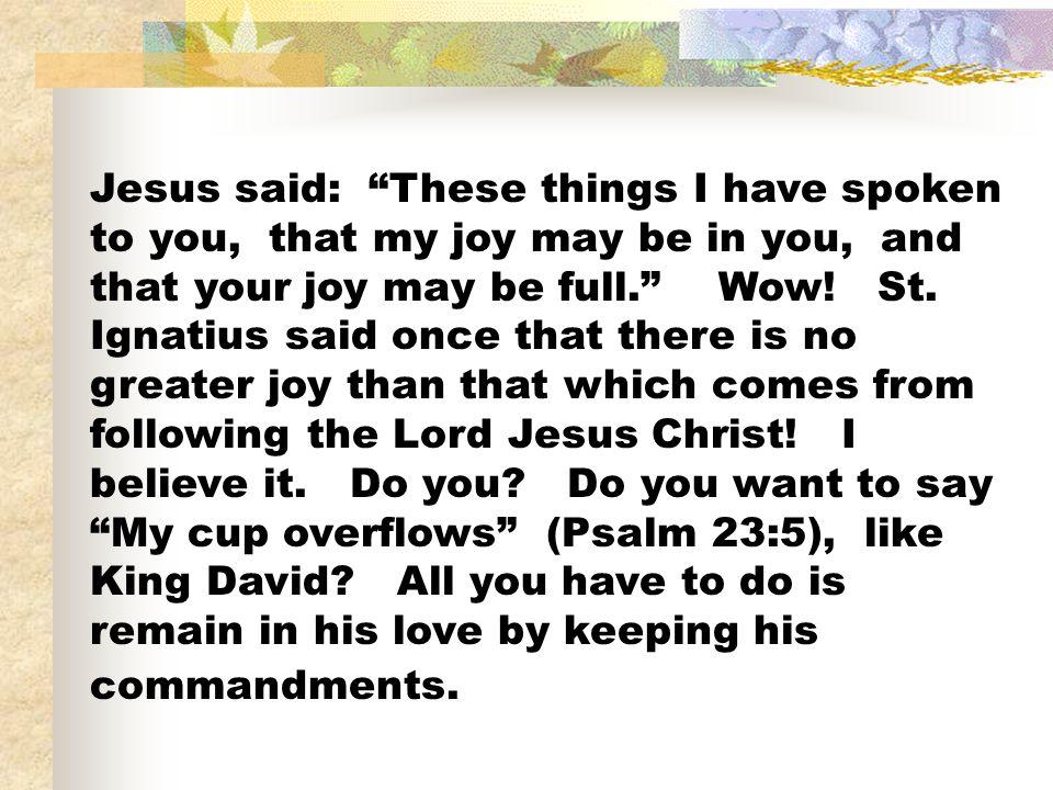 """Juan 15:9 – 17 9 Jesús dijo a sus discípulos: """"Como el ..."""