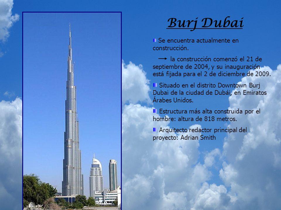burj dubai se encuentra actualmente en construccin