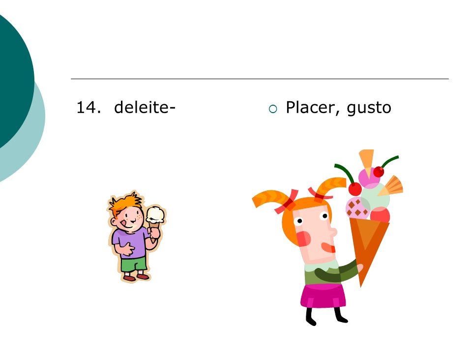14. deleite- Placer, gusto