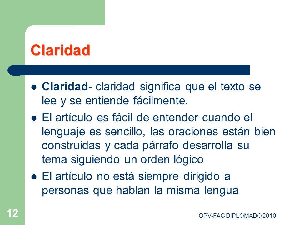 Claridad Claridad- claridad significa que el texto se lee y se entiende fácilmente.