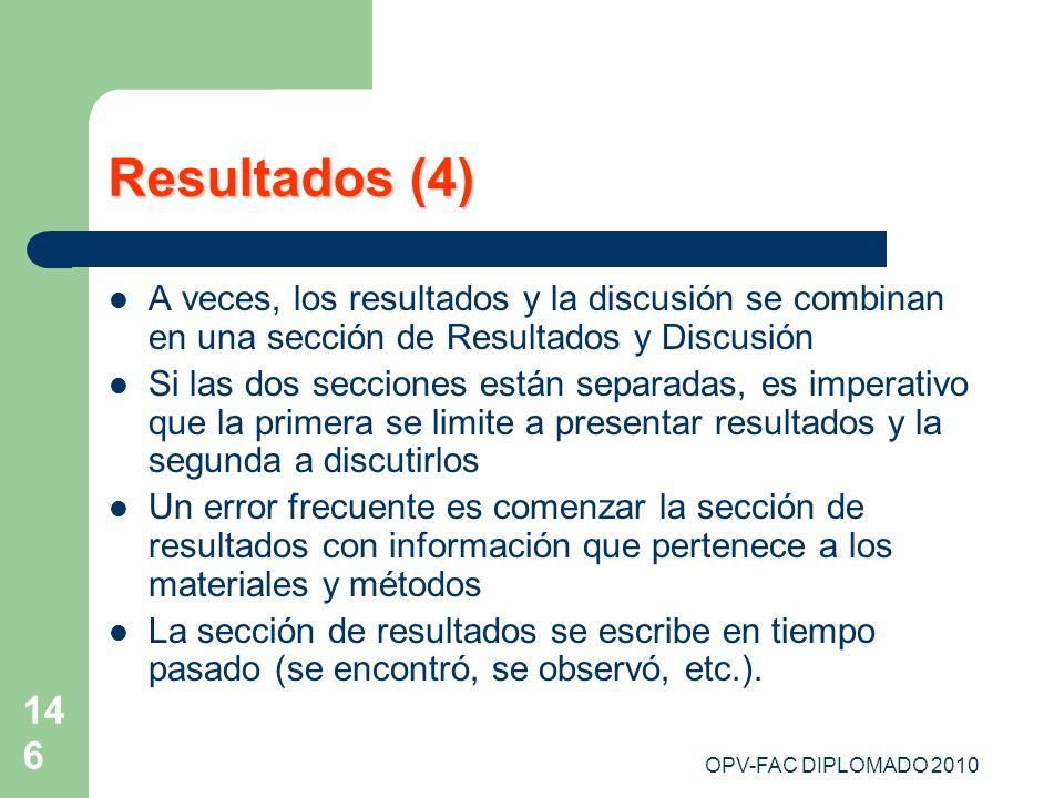 Resultados (4) A veces, los resultados y la discusión se combinan en una sección de Resultados y Discusión.