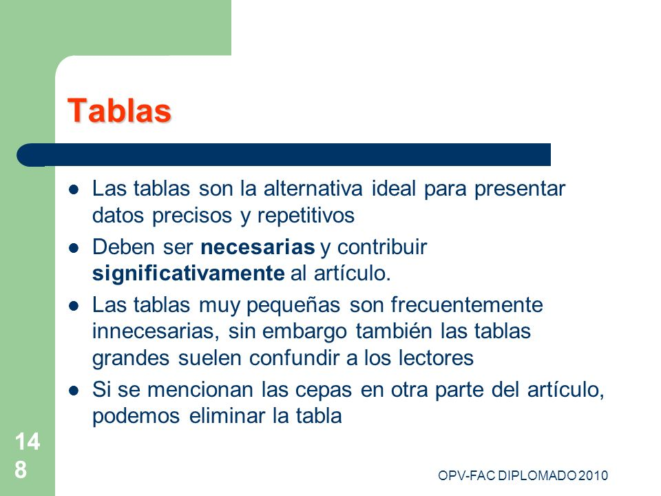 Tablas Las tablas son la alternativa ideal para presentar datos precisos y repetitivos.