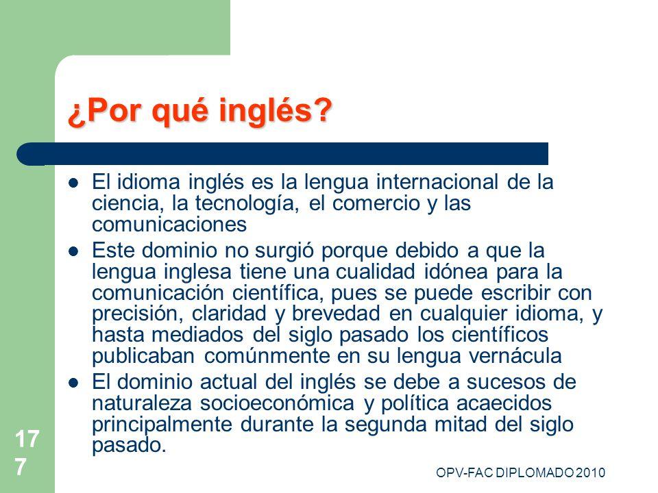 ¿Por qué inglés El idioma inglés es la lengua internacional de la ciencia, la tecnología, el comercio y las comunicaciones.
