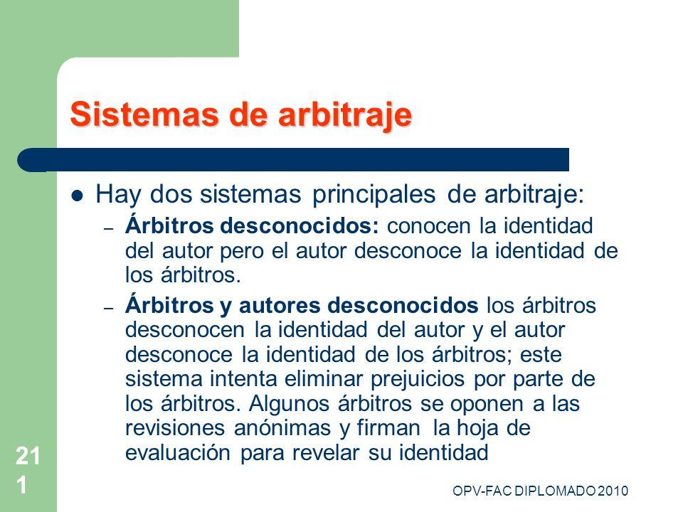 Sistemas de arbitraje Hay dos sistemas principales de arbitraje: