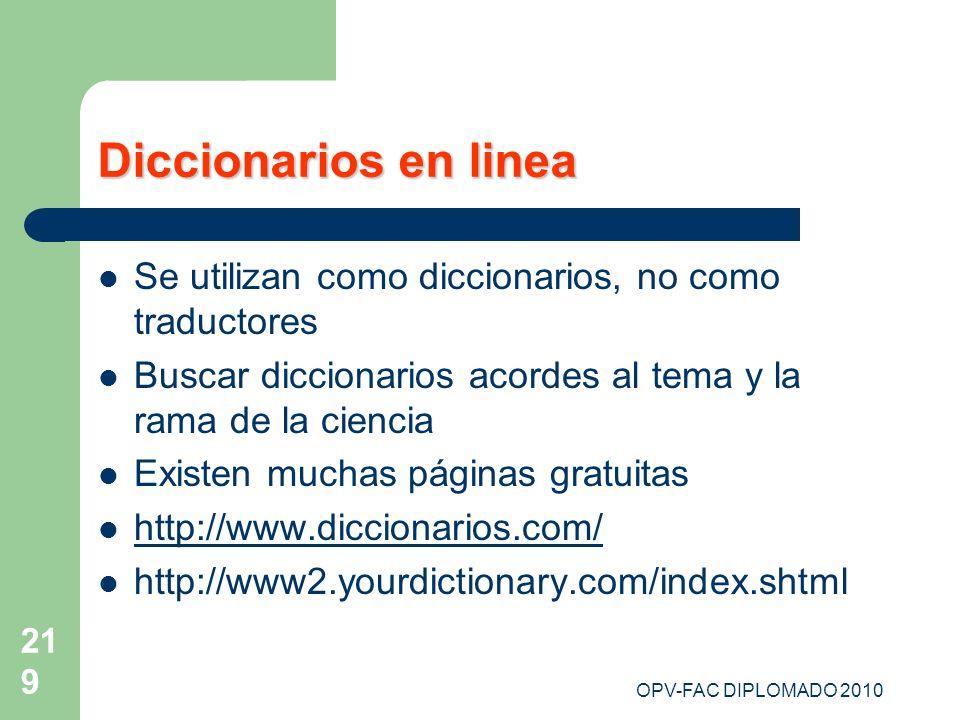 Diccionarios en linea Se utilizan como diccionarios, no como traductores. Buscar diccionarios acordes al tema y la rama de la ciencia.