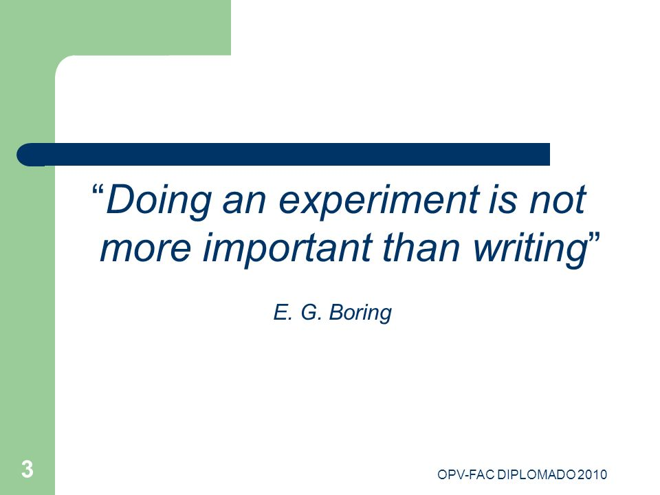 Doing an experiment is not more important than writing