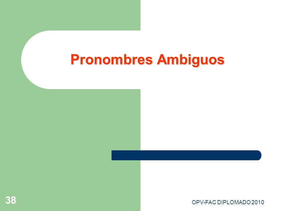 Pronombres Ambiguos OPV-FAC DIPLOMADO 2010