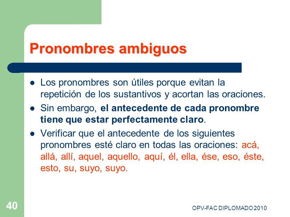 Pronombres ambiguosLos pronombres son útiles porque evitan la repetición de los sustantivos y acortan las oraciones.