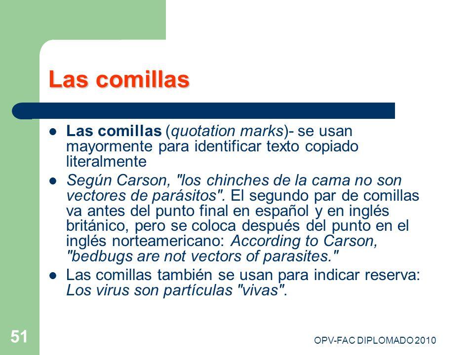Las comillasLas comillas (quotation marks)- se usan mayormente para identificar texto copiado literalmente.