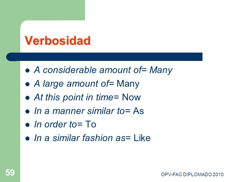 Verbosidad A considerable amount of= Many A large amount of= Many