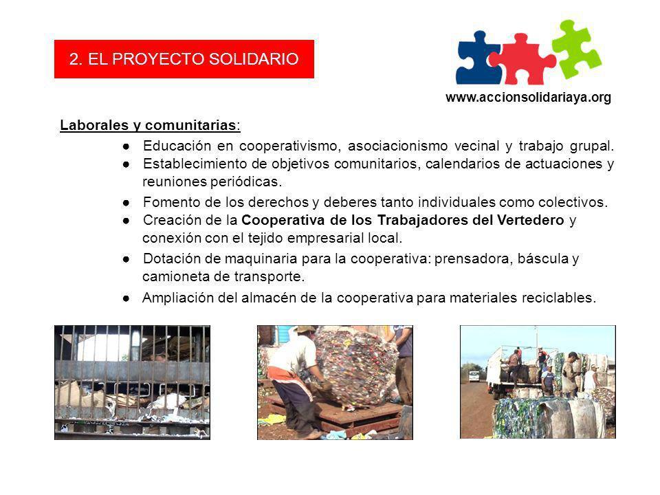 2. EL PROYECTO SOLIDARIO Laborales y comunitarias: