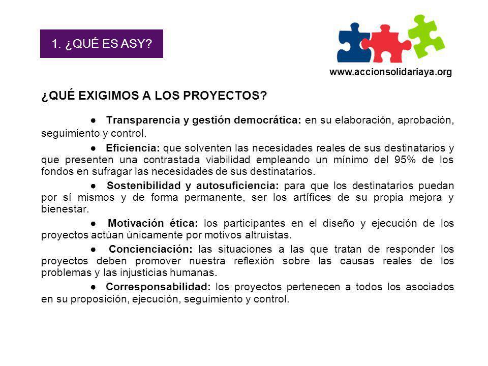 1. ¿QUÉ ES ASY www.accionsolidariaya.org. ¿QUÉ EXIGIMOS A LOS PROYECTOS
