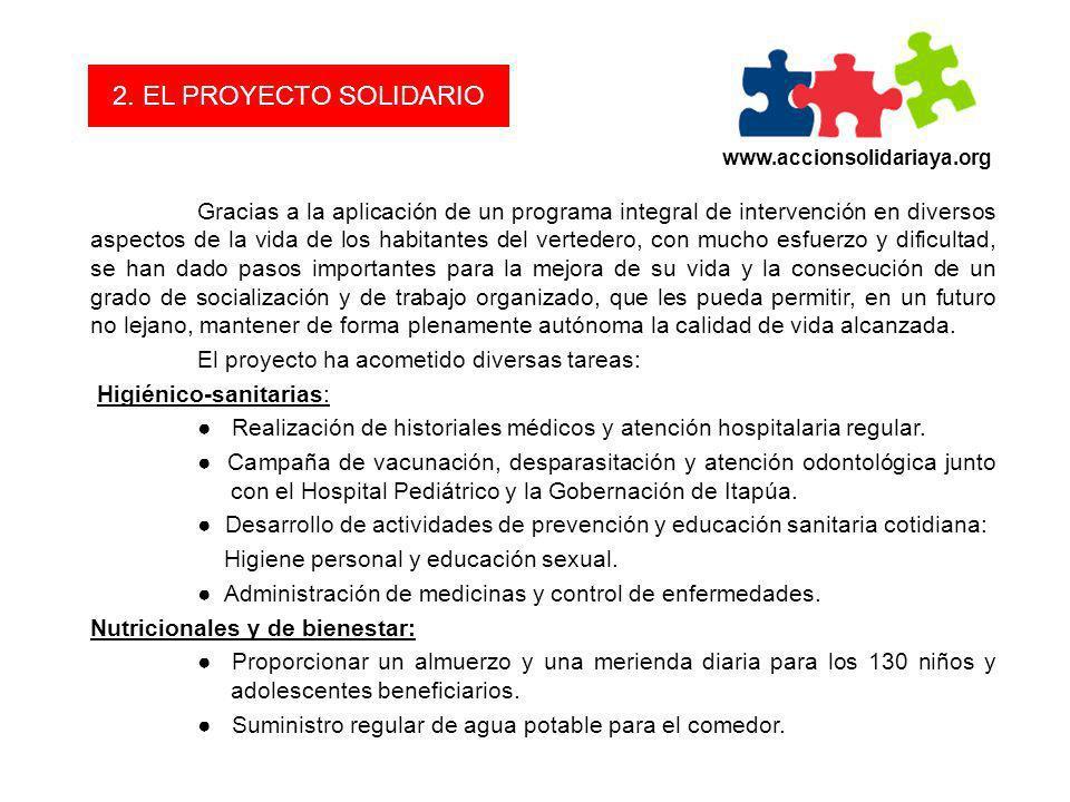 2. EL PROYECTO SOLIDARIO www.accionsolidariaya.org.