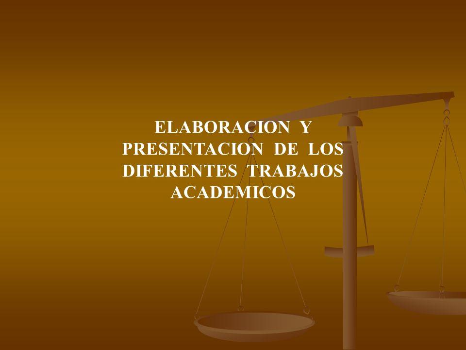 ELABORACION Y PRESENTACION DE LOS DIFERENTES TRABAJOS ACADEMICOS
