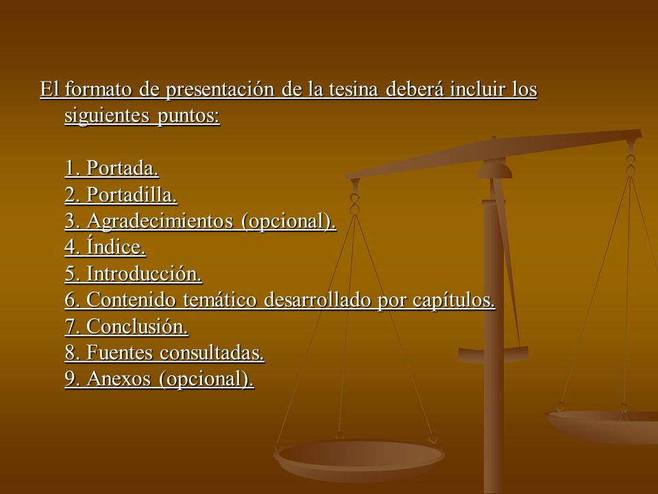 El formato de presentación de la tesina deberá incluir los siguientes puntos: 1.
