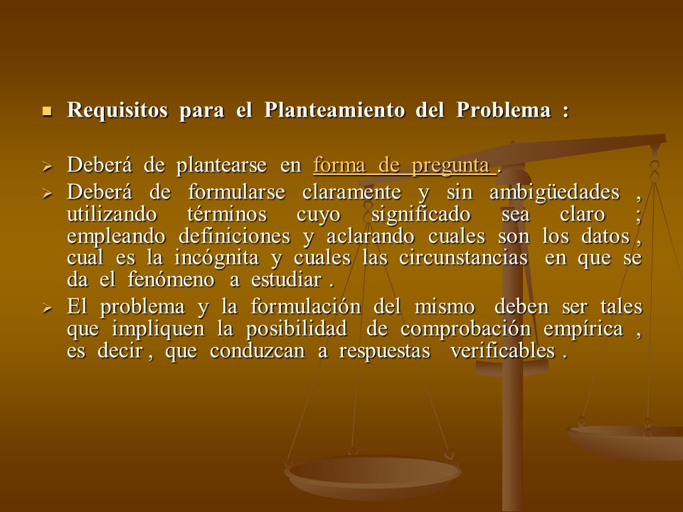 Requisitos para el Planteamiento del Problema :