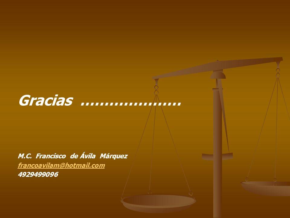 Gracias ………………… M.C. Francisco de Ávila Márquez