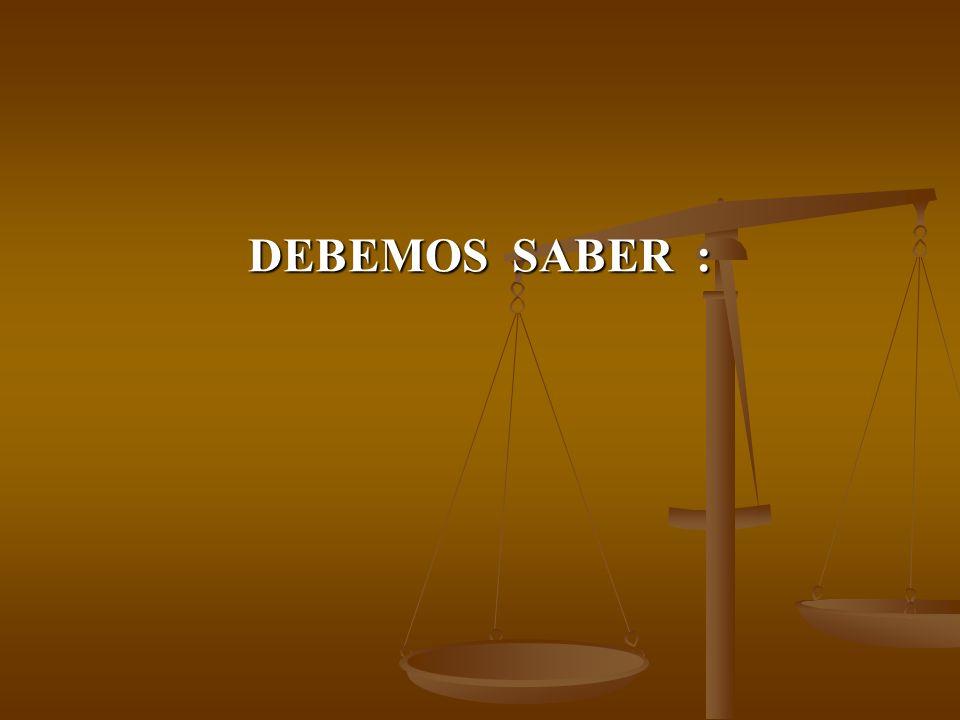 DEBEMOS SABER :