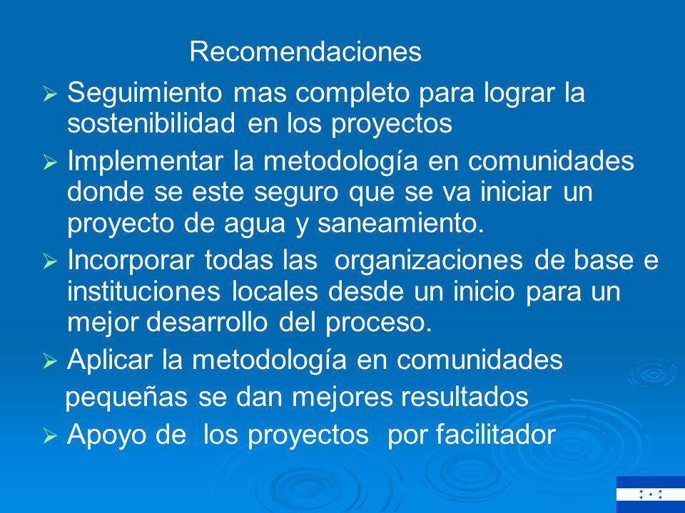Recomendaciones Seguimiento mas completo para lograr la sostenibilidad en los proyectos.