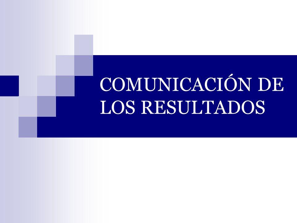 COMUNICACIÓN DE LOS RESULTADOS