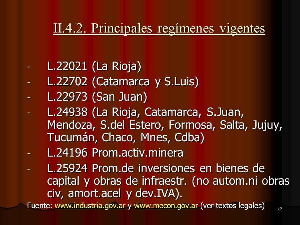 II.4.2. Principales regímenes vigentes