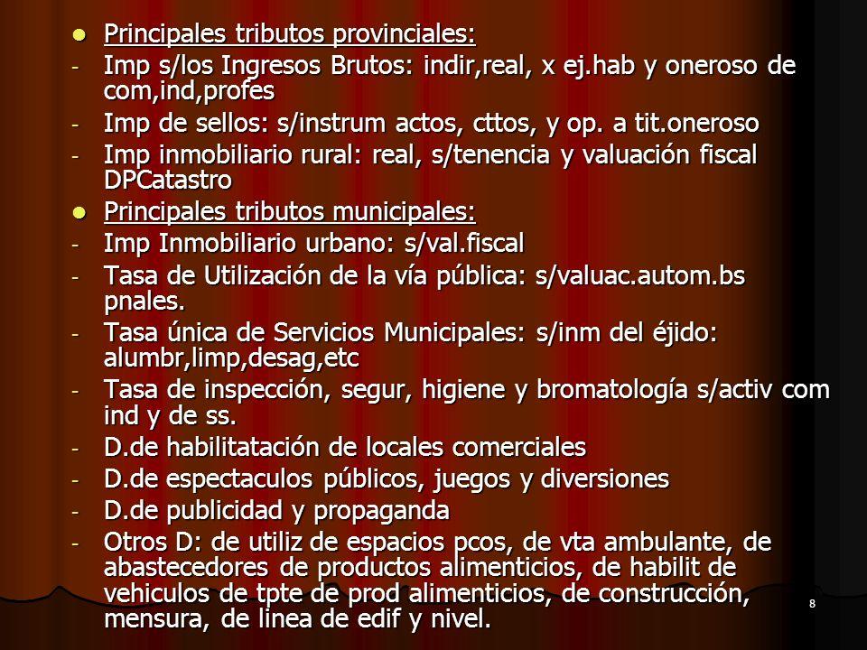 Principales tributos provinciales: